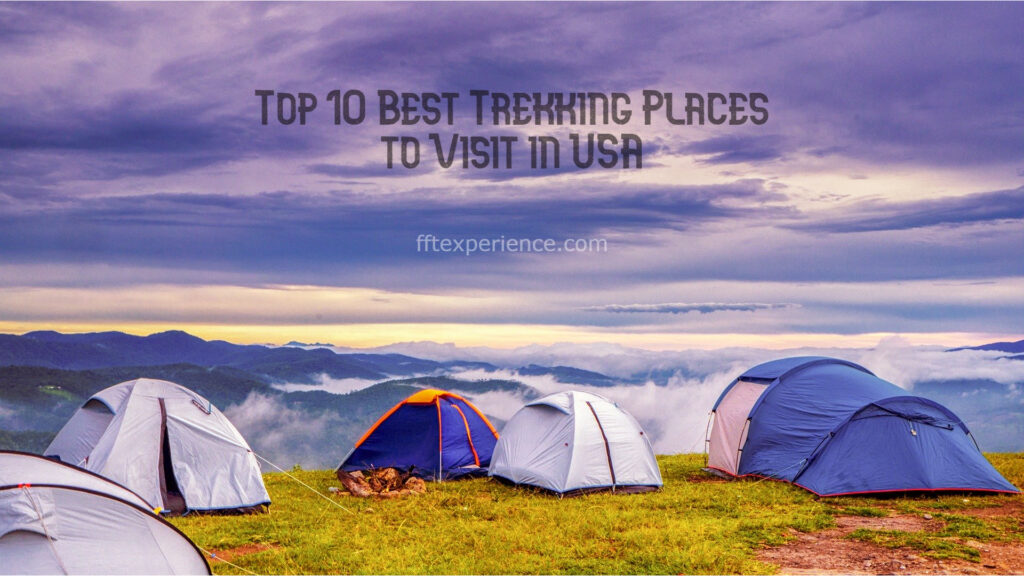 Best Trekking Places to Visit in USA