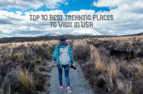 Top 10 Best Trekking Places to Visit in USA