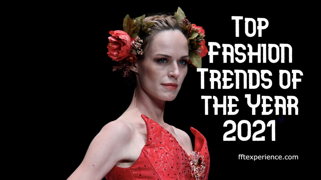 Top Fashion Trends of the Year 2021