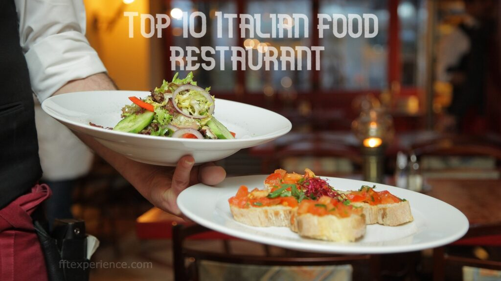 Top 10 Italian food restaurant