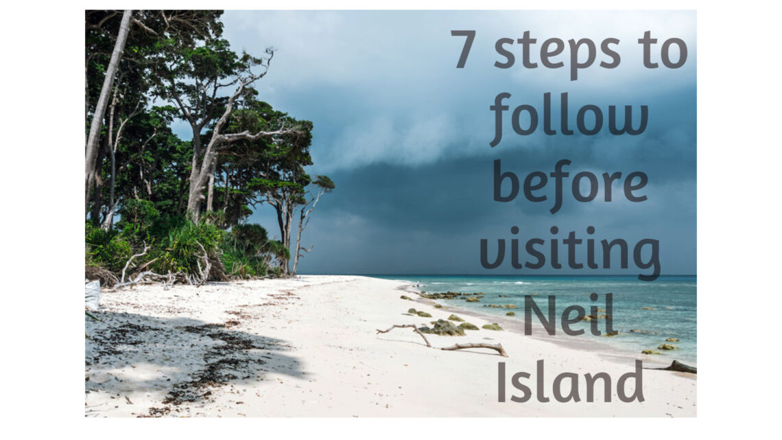 7 steps to follow before visiting Neil Island