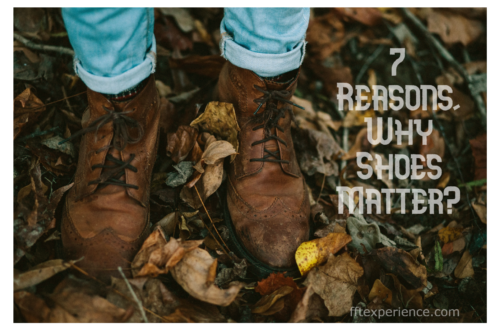 7 Reasons, Why Shoes Matter?