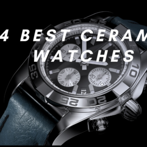 14 Best Ceramic Watches of the Year 2021